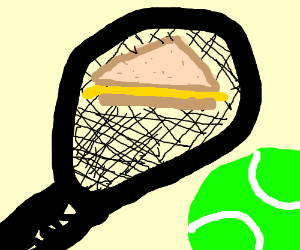 Tennis racquet can't handle big grilled cheese