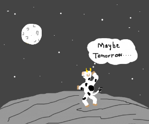 The cow reschedules moon jump.