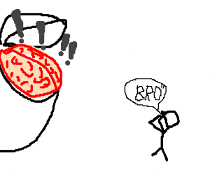 """A brain exclaims and a stick man says """"BRO"""""""