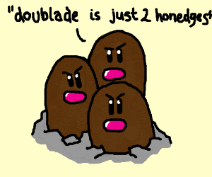 """Doublade is just two Honedges!"" says Dugtrio."
