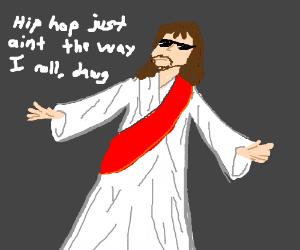 Jesus does not like hip-hop