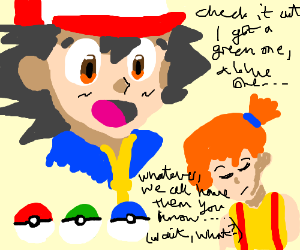 """Ash Ketchum trying to show is """"balls"""" to Misty"""