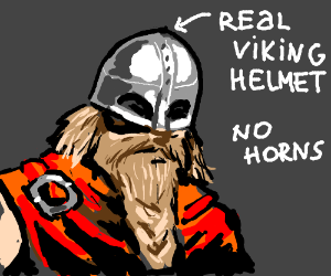 Fun fact: Viking helmets didn't have any horns