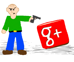 This is Bob. He wants to destroy Google Plus.