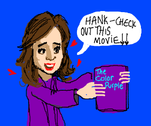 Marie Schrader's fav movie (The Color Purple)
