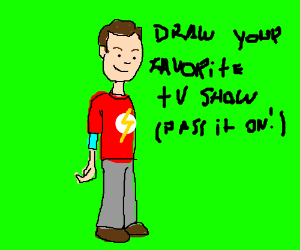 Draw your favorite TV show (pass it on!)