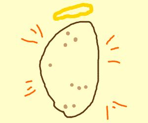 Godly potato!