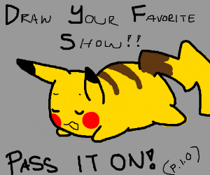 """Draw your favorite show. """"pass it on"""""""