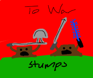The tree stumps go to war