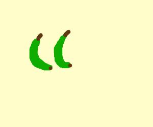 Green bananas!