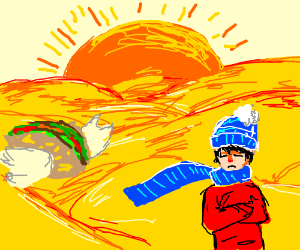 I am very cold in the desert with aflying taco