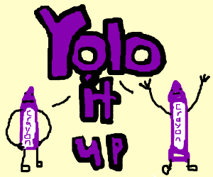 Purple Crayons Yoloing it up