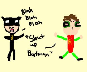 shut up batman