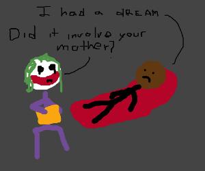 Joker is Martin Luther King's therapist