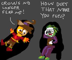 Joker is psychiatrist, Scarecrow is patient.