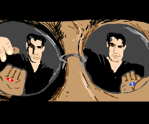 Red Pill Vs. Blue Pill: Which will be chosen?