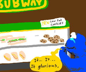 Cookie monster cries @ subways low fat cookies