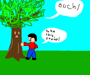 Man punching a tree. (Steve?)