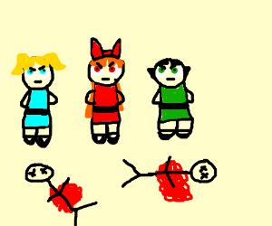 Powerpuff Girls are Murderous
