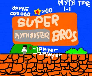 Super Mythbuster Bros
