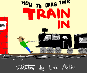 How to Drag Your Train In