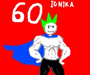 Super buff and caped Ignika reaches lvl 60!