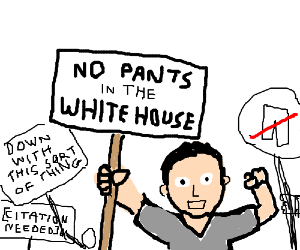 """protester: """"no pants in the whitehouse"""""""