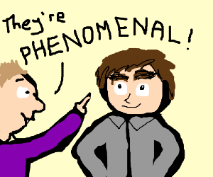 You're right! Your eyebrows are phenomenal!