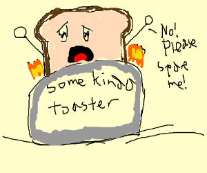 Bread gets burned in toaster.