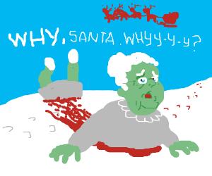Grandma got run over by a reindeer.