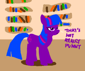 that purple pony says that's not really punny