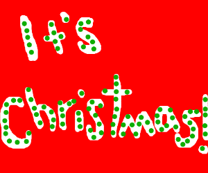 """It's CHRISTMAS!"" white text on red background"