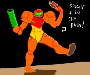 Samus is singing in the rain. Also, no rain.