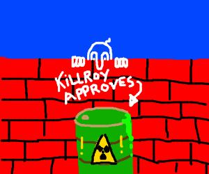 Killroy was here, promotes radioactive waste.