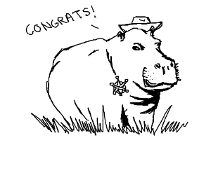Black-and-white hippo sheriff offers congrats.