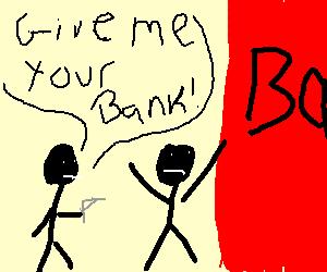 Literal Bank Robber