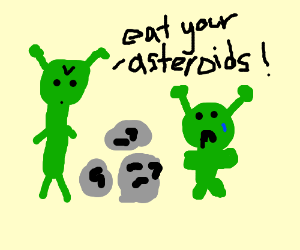 Baby alien doesn't wanna eat his asteroids