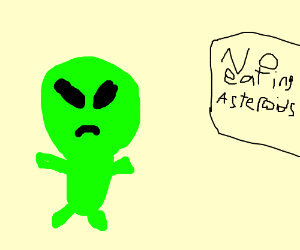 Aliens Not Allowed To Eat Asteroids