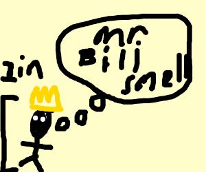 Midget King thinks Mr. Bill smells