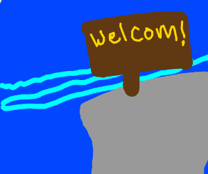 Sign on the edge says welcome