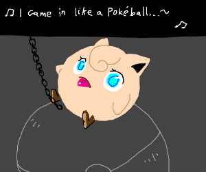 JigglyPuff came in like a wrecking ball...