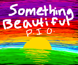 Draw something beautiful. PIO! (:D)