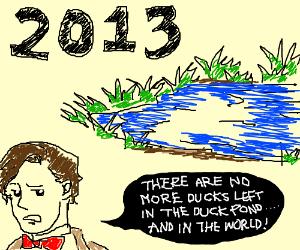 R.I.P. Ducks: ?-2013