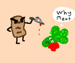 Meat is murder. Tasty, delicious murder.