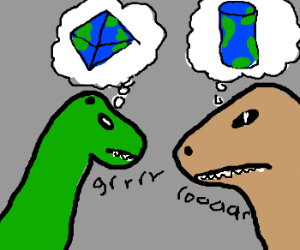 Dinos debate the earth's shape ( both wrong )