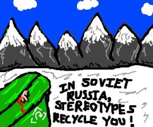 Russian stereotypes are recycled over and over