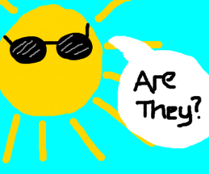 Cool Sunny asks Are they?