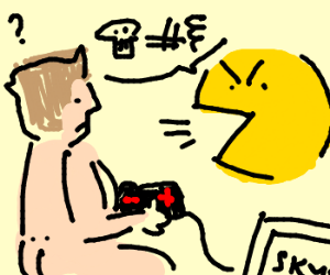 Pacman is sick of you naked gamers!