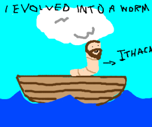 Ulysses evolves into worm. Gets back to Ithaca