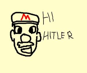 mario says:hi hitler